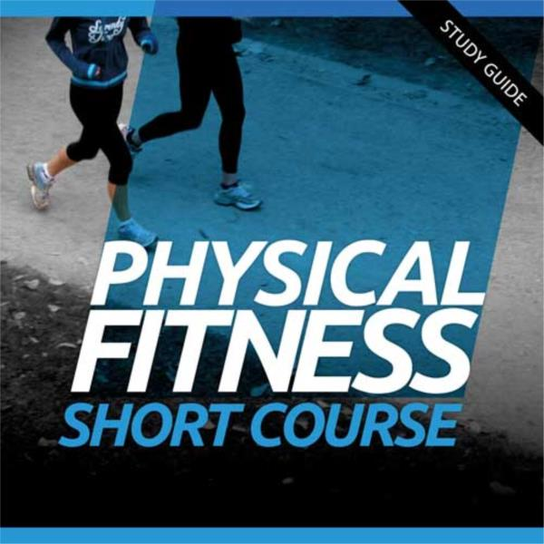 Physical Fitness Short Course
