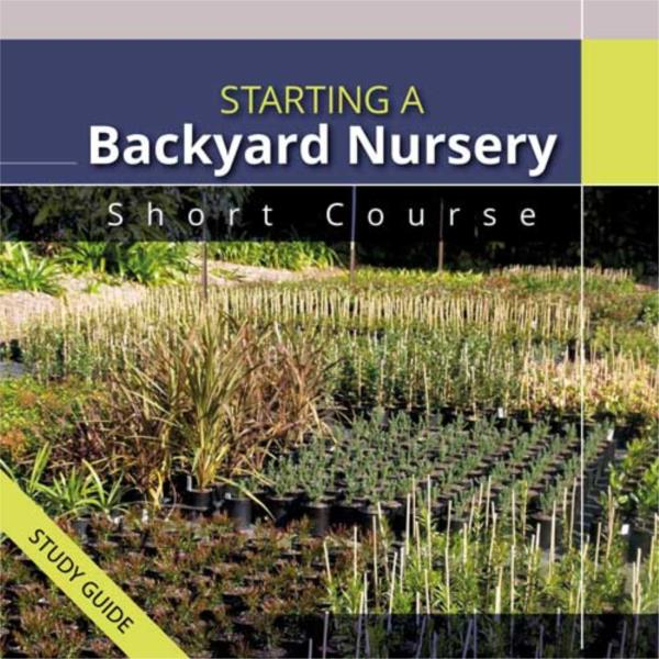 Short Course Starting a Backyard Nursery Short Course